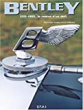Bentley 1931-1965 : La rel�ve d'un d�fi