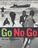 echange, troc Ad Van Denderen - Go No Go