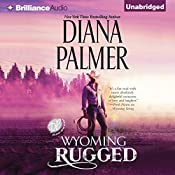 Wyoming Rugged: Wyoming Men, Book 5 | Diana Palmer