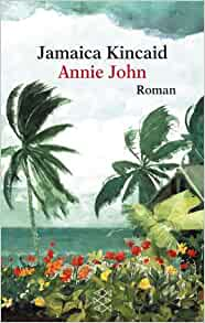 annie john jamaica kincaids Free summary and analysis of the events in jamaica kincaid's annie john that  won't make you snore we promise.