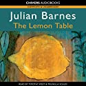 The Lemon Table (       UNABRIDGED) by Julian Barnes Narrated by Timothy West, Prunella Scales