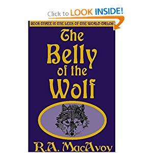 The Belly of the Wolf (Lens of the World Trilogy) by R. A. MacAvoy