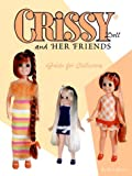 Crissy Doll and Her Friends: Guide for Collectors