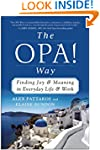 The OPA! Way: Finding Joy & Meaning i...