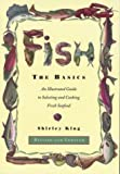 Fish:  The Basics: An Illustratied Guide to Selecting and Cooking Fresh Seafood - Revised and Updated (1881527964) by King, Shirley