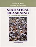 Statistical Reasoning in Psychology and Education (0471211877) by Edward M. Minium