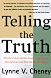 Telling The Truth (0684825341) by Cheney, Lynne