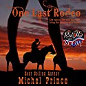 One Last Rodeo: A Red Hot and BOOM! Story Audiobook by Michel Prince Narrated by Stone Canon