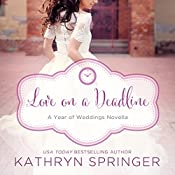 Love on a Deadline: An August Wedding Story | Kathryn Springer