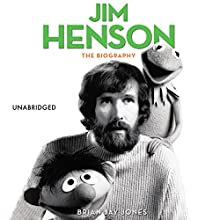 Jim Henson (       UNABRIDGED) by Brian Jones Narrated by Kirby Heyborne