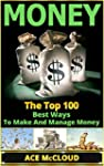 Money: The Top 100 Best Ways To Make...
