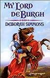 My Lord De Burgh (Historical) (0373291337) by Deborah Simmons