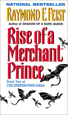 Rise of a Merchant Prince (Serpentwar Saga), Raymond E. Feist
