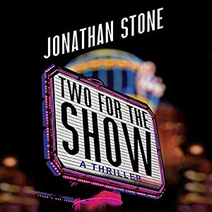 Two for the Show Audiobook by Jonathan Stone Narrated by R.C. Bray