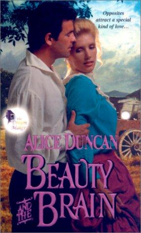 Beauty and the Brain (The Dream Maker) (Zebra Romance) (Ballad Romances), Duncan Alice