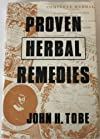 Proven Herbal Remedies With a Section on (General Rules for Gathering and Preser