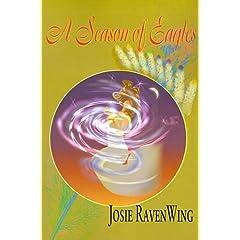A Season of Eagles by Josie RavenWing