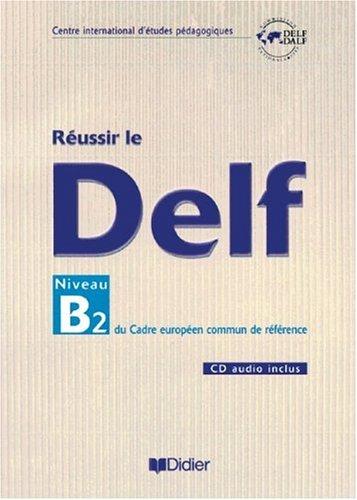 Reussir le DELF. Europaeischer Referenzrahmen: B2 - Livret mit CD. Neubearbeitung. (Lernmaterialien)