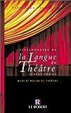 echange, troc Agnès Pierron - Dictionnaire de la langue du théâtre