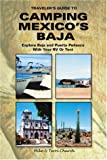 Traveler's Guide to Camping Mexico's Baja: Explore Baja and Puerto Penasco with Your RV or Tent