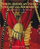 North American Indian jewelry and adornment :  from prehistory to the present /
