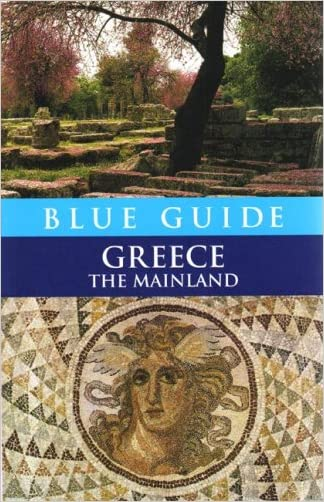 Blue Guide Greece: The Mainland (Blue Guides)