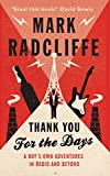 Mark Radcliffe Thank You for the Days: A Boys' Own Adventures in Radio and Beyond