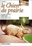 echange, troc A. (Alessandra) Cappelletti - Le chien de prairie