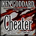 Cheater (       UNABRIDGED) by Ken Goddard Narrated by R. C. Bray