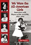 We Were the All-American Girls: Inter...