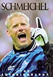 Schmeichel : The Autobiography