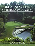img - for The Great New Golf Courses Of Canada book / textbook / text book