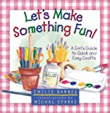 Let's Make Something Fun! (0736905308) by Barnes, Emilie