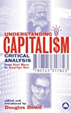 Understanding Capitalism: Critical Analysis from Karl Marx to Amartya Sen (0745317820) by Douglas Dowd