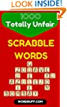 Totally Unfair Scrabble Words: 1000 R...