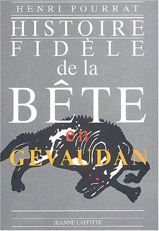 Histoire fidèle de la bête en Gévaudan