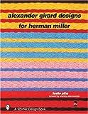 Alexander Girard Designs for Herman Miller, 2nd Revised & Expanded (Schiffer Design Book)