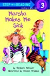Marsha Makes Me Sick (Step-Into-Reading, Step 3)
