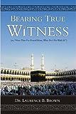 Bearing True Witness (English Edition)