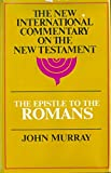 Epistle to the Romans: The English Text With Introduction, Exposition, and Notes (The New International Commentary on the New Testament) (ISBN: 080282286X / 0-8028-2286-X)
