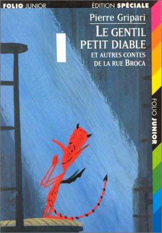 Pierre Gripari - Le gentil petit diable et autres contes de la rue Broca