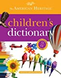 img - for The American Heritage Children's Dictionary[AMER HERITAGE CHILDRENS DICT][Hardcover] book / textbook / text book