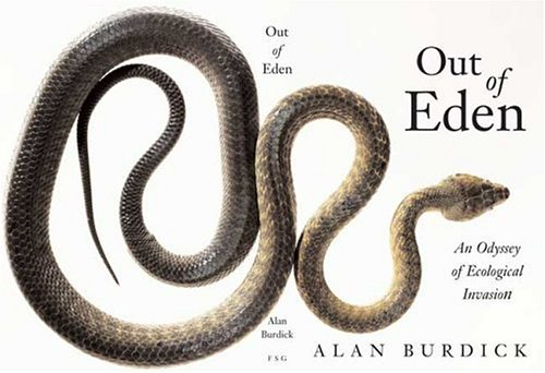 Out of Eden: An Odyssey of Ecological Invasion, Burdick,Alan