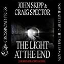 The Light at the End (       UNABRIDGED) by John Skipp, Craig Spector Narrated by Chet Williamson