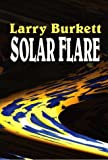 Solar Flare (Thorndike Large Print Christian Mystery Series) (078621323X) by Burkett, Larry