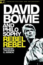 David Bowie And Philosophy: Rebel, Rebel (popular Culture And Philosophy) From Open Court