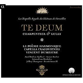 Charpentier & Lully: Te Deum (Live Recording at La Chapelle Royale du Ch�teau de Versailles)