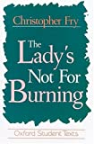 The Lady's Not for Burning (0198319592) by Fry, Christopher