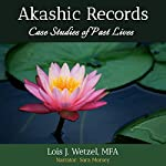 Akashic Records: Case Studies of Past Lives | Lois J. Wetzel