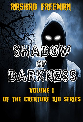 Shadow of Darkness: Volume I of the Creature Kid Series